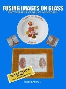 Fusing Images On Glass 2nd Edition